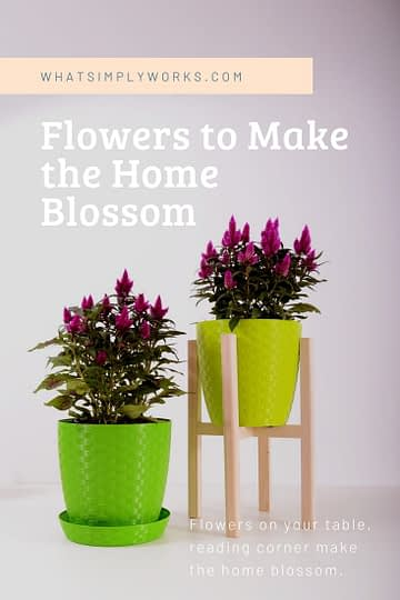 Nothing better to make your day but flowers. Put flowers on your table, reading corner to make the home blossom.